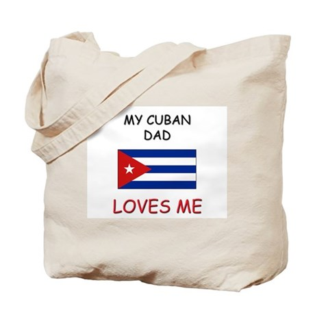 My CUBAN DAD Loves Me Tote Bag