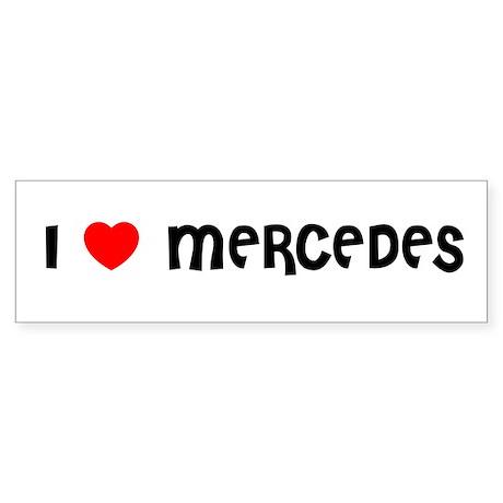 I LOVE MERCEDES Bumper Sticker