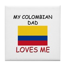 My COLOMBIAN DAD Loves Me Tile Coaster