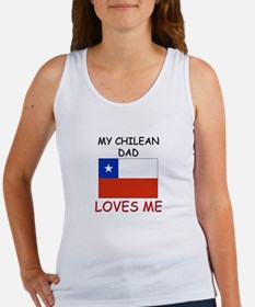 My CHILEAN DAD Loves Me Women's Tank Top