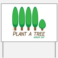 Plant A Tree - Arbor Day Yard Sign