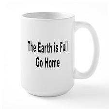 Earth Is Full Go Home Mug