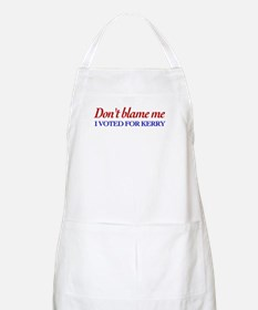 Don't blame me I voted for Kerry BBQ Apron