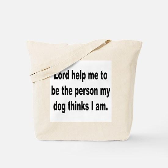 My Dog Loves Me Humor Tote Bag