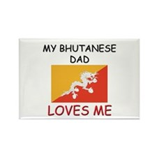 My BHUTANESE DAD Loves Me Rectangle Magnet