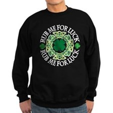 Rub Me For Luck Sweatshirt