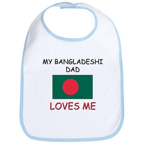 My BANGLADESHI DAD Loves Me Bib