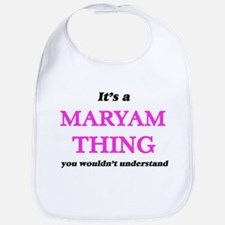 It's a Maryam thing, you wouldn't Baby Bib
