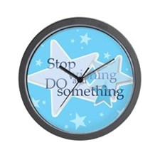 Stop Wishing and Do Something Wall Clock