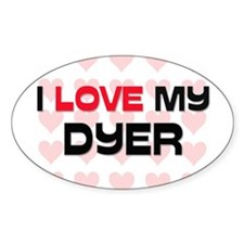 I Love My Dyer Oval Decal