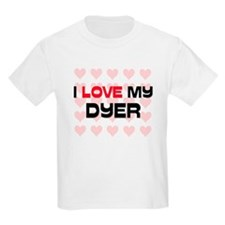 I Love My Dyer T-Shirt