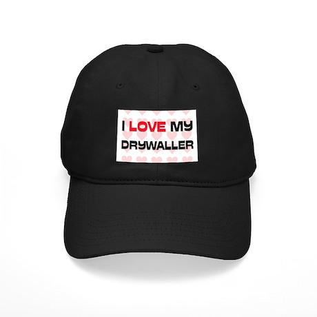 I Love My Drywaller Black Cap