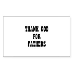 THANK GOD FOR FATHERS Rectangle Decal
