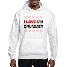 I Love My Drummer Hoodie