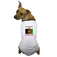My AFGHAN DAD Loves Me Dog T-Shirt