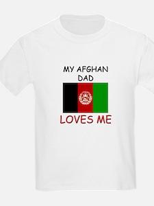 My AFGHAN DAD Loves Me T-Shirt