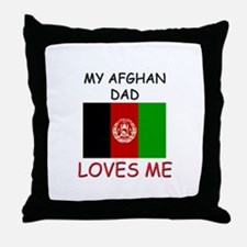 My AFGHAN DAD Loves Me Throw Pillow
