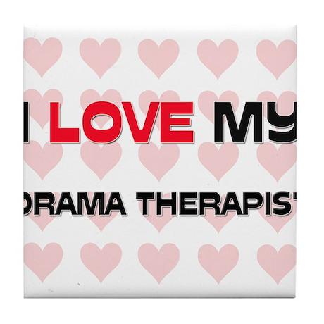 I Love My Drama Therapist Tile Coaster