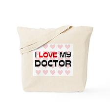 I Love My Doctor Tote Bag