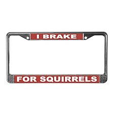 I Brake For Squirrels License Plate Frame