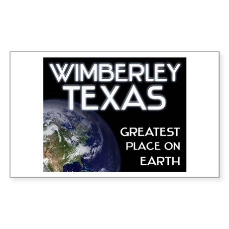 wimberley texas - greatest place on earth Sticker