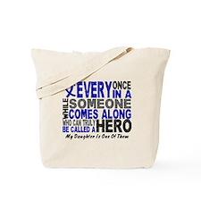 HERO Comes Along 1 Daughter CC Tote Bag