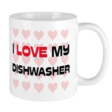 I Love My Dishwasher Mug