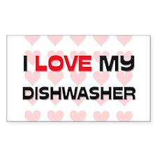 I Love My Dishwasher Rectangle Decal