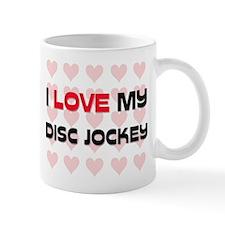 I Love My Disc Jockey Mug