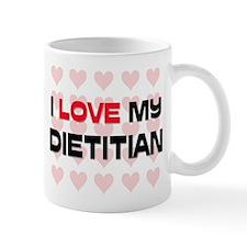 I Love My Dietitian Mug