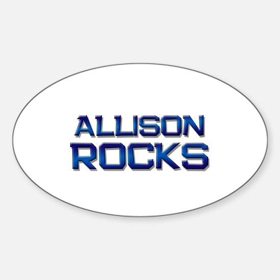 allison rocks Oval Decal