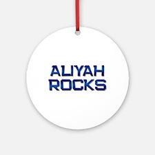 aliyah rocks Ornament (Round)