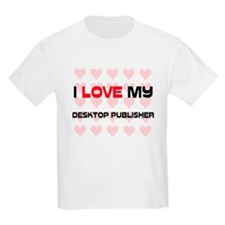 I Love My Desktop Publisher T-Shirt