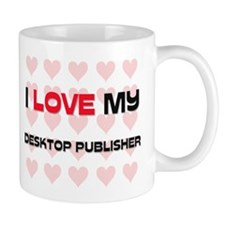 I Love My Desktop Publisher Mug