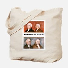 What Would They Do? Tote Bag