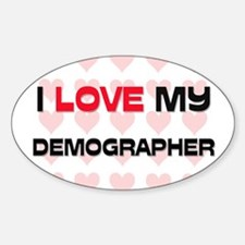I Love My Demographer Oval Decal