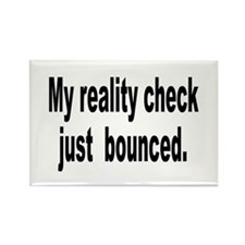 My Reality Check Bounced Rectangle Magnet