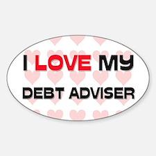 I Love My Debt Adviser Oval Decal