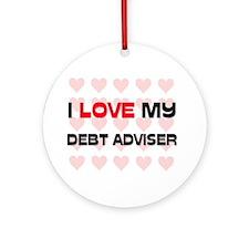 I Love My Debt Adviser Ornament (Round)