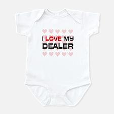 I Love My Dealer Infant Bodysuit