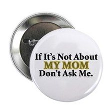"""My Mom 2.25"""" Button (100 pack)"""
