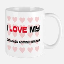 I Love My Database Administrator Mug