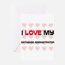I Love My Database Administrator Greeting Cards (P