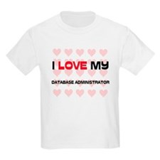 I Love My Database Administrator T-Shirt