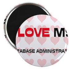 I Love My Database Administrator Magnet