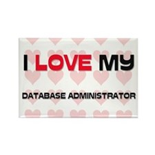 I Love My Database Administrator Rectangle Magnet