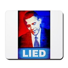 Obama Lied Mousepad