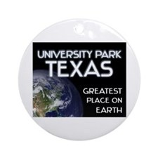 university park texas - greatest place on earth Or