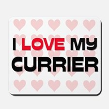 I Love My Currier Mousepad