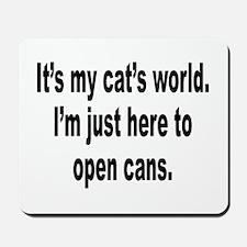 It's A Cat's World Humor Mousepad